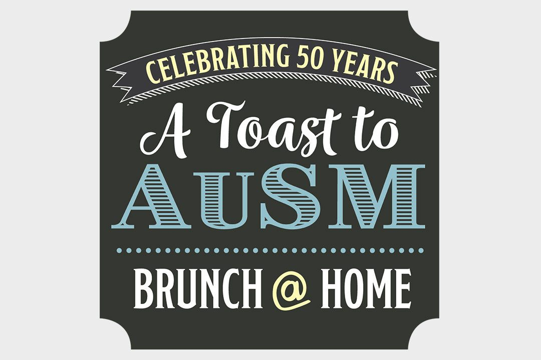 A Toast to AuSM logo on gray background, copy includes Celebrating 50 Years and Brunch @ Home