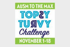 Topsy Turvy Challenge November 1-18